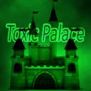 Toxic Palace
